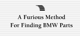 Furiousmethodcom  BMW Parts Price Comparison